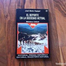 Libros de segunda mano: JOSÉ MARÍA CAGIGAL. EL DEPORTE EN LA SOCIEDAD ACTUAL. EDITORIAL PRENSA ESPAÑOLA. 1975.. Lote 104775287