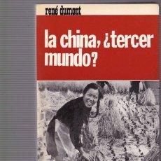 Libros de segunda mano - LA CHINA, TERCER MUNDO ? - RENÉ DUMONT - NOVA TERRA EDITORIAL 1968 / 1ª EDICION - 104826023