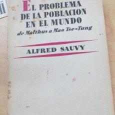 Libros de segunda mano: EL PROBLEMA DE LA POBLACION EN EL MUNDO DE MALTHUS A MAO TSE-TUNG EDIT AGUILAR AÑO 1961. Lote 104953747