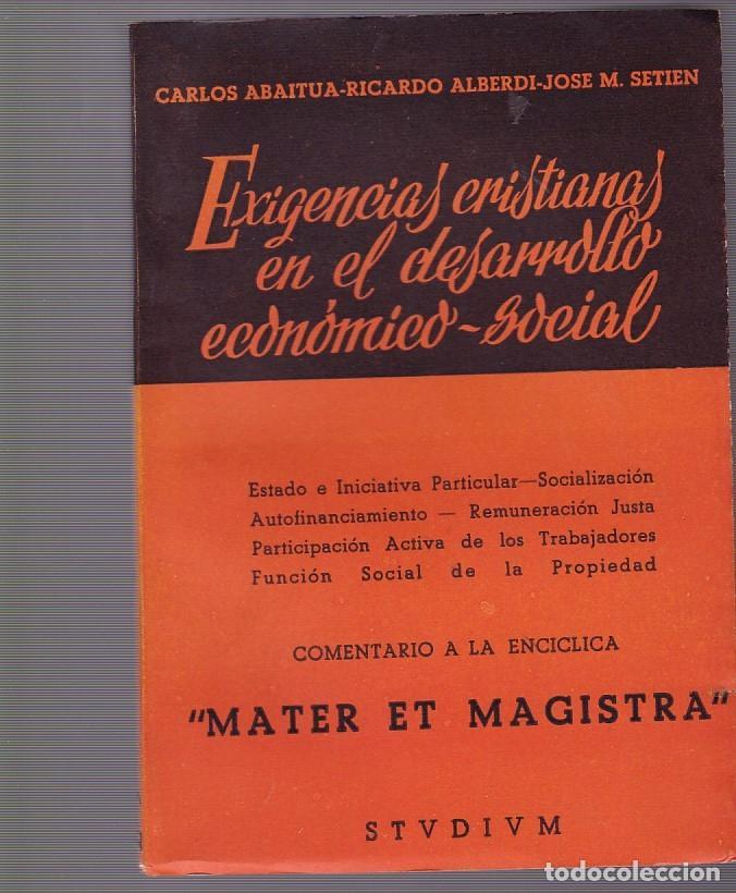 EXIGENCIAS CRISTIANAS EN EL DESARROLLO ECONOMICO SOCIAL - V.V.A.A. - STUDIUM ED. 1962 (Libros de Segunda Mano - Pensamiento - Sociología)