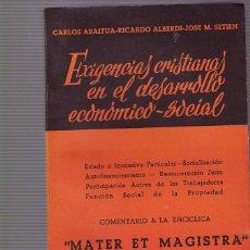 Libros de segunda mano: EXIGENCIAS CRISTIANAS EN EL DESARROLLO ECONOMICO SOCIAL - V.V.A.A. - STUDIUM ED. 1962. Lote 105011483