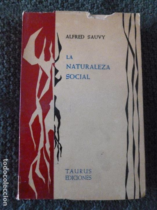 LA NATURALEZA SOCIAL SAUVY, ALFRED EDITORIAL: TAURUS, MADRID (1962) 359PP (Libros de Segunda Mano - Pensamiento - Sociología)