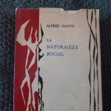 Libros de segunda mano: LA NATURALEZA SOCIAL SAUVY, ALFRED EDITORIAL: TAURUS, MADRID (1962) 359PP. Lote 105258999