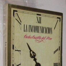 Libros de segunda mano: LA INCOMUNICACION - CARLOS CASTILLA DEL PINO *. Lote 105262911