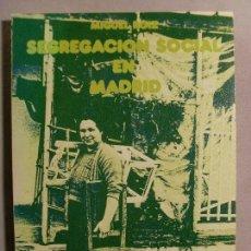 Libros de segunda mano: SEGREGACIÓN SOCIAL EN MADRID / MIGUEL ROIZ / 1973. Lote 105314035