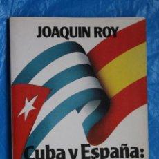 Libros de segunda mano: CUBA Y ESPAÑA: PERCEPCIONES Y RELACIONES POR JOAQUIN ROY, BIBLIOTECA CUBANA CONTEMPORANEA 1988. Lote 105364887