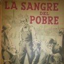 Libros de segunda mano: LA SANGRE DEL POBRE LEON BLOY MUNDO MODERNO 1946. Lote 105742111