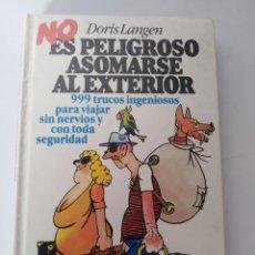 Libros de segunda mano: NO ES PELIGROSO ASOMARSE AL EXTERIOR. Lote 106100011