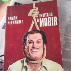 Libros de segunda mano: INVITADO A MORIR- RAMON HERNANDEZ. Lote 106548759
