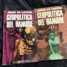 Libros de segunda mano: GEOPOLÍTICA DEL HAMBRE. JOSUE DE CASTRO. 1972. TOMO 1 Y 2. Lote 106582247