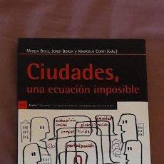 Libros de segunda mano: CIUDADES UNA ECUACION IMPOSIBLE - ED. ICARIA 2012. Lote 106681495