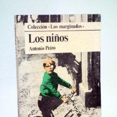Libros de segunda mano: LOS MARGINADOS LOS NIÑOS (ANTONIO PEIRÓ) DOPESA, 1978. Lote 106901435