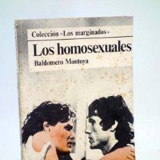 Libros de segunda mano: LOS MARGINADOS LOS HOMOSEXUALES (BALDOMERO MONTOYA) DOPESA, 1978. Lote 106901443