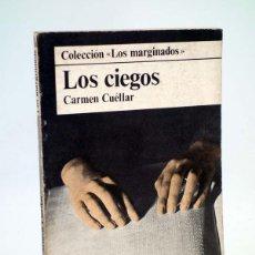 Libros de segunda mano: LOS MARGINADOS LOS CIEGOS (CARMEN CUÉLLAR) DOPESA, 1978. Lote 106901447