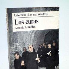 Libros de segunda mano: LOS MARGINADOS LOS CURAS (ANTONIO ARADILLAS) DOPESA, 1978. Lote 165717904