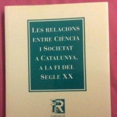 Libros de segunda mano: LES RELACIONS ENTRE CIENCIA I SOCIETAT A CATALUNYA A LA FI DEL SEGLE XX. F. CAT. PER LA RECERCA.1994. Lote 107343463