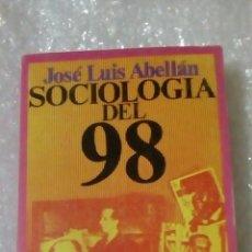 Libros de segunda mano: JOSÉ LUIS ABELLÁN. SOCIOLOGÍA DEL 98. Lote 107430408