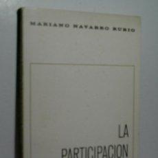 Libros de segunda mano: LA PARTICIPACIÓN SOCIAL. NAVARRO RUBIO MARIANO. 1967. Lote 107478579