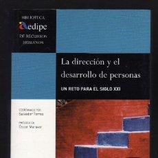 Libros de segunda mano: LA DIRECCIÓN Y EL DESARROLLO DE PERSONAS, UN RETO PARA EL SIGLO XXI · PEARSON EDUCACIÓN, 2006. Lote 107585787