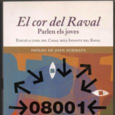Libros de segunda mano: EL COR DEL RAVAL - PARLEN ELS JOVES - EN CATALAN *. Lote 107589551