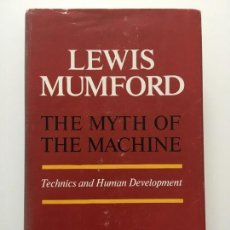 Libros de segunda mano: LEWIS MUMFORD. THE MYTH OF THE MACHINE: TECHNICS AND HUMAN DEVELOPEMENT. Lote 107592903