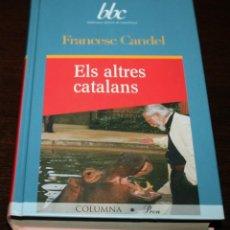 Libros de segunda mano: FRANCESC CANDEL - ELS ALTRES CATALANS - BIB. BÀSICA DE CATALUNYA - COLUMNA / PROA -1999 - EN CATALÁN. Lote 108026915