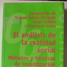 Libros de segunda mano: EL ANÁLISIS DE LA REALIDAD SOCIAL. GARCÍA FERRANDO, IBAÑEZ Y ALVIRA - 3ª EDICIÓN REVISADA, 2003. Lote 108406639