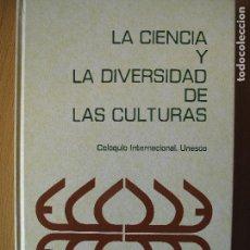 Libros de segunda mano: LA CIENCIA Y LA DIVERSIDAD DE LAS CULTURAS. - UNESCO.- SANTILLANA. 1974. Lote 108772535