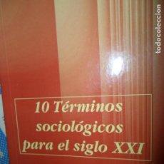 Libros de segunda mano: DIEZ TÉRMINOS SOCIOLÓGICOS PARA EL SIGLO XXI, JOSÉ TARBERNER GUASP, ED. FUNDACIÓN MOUNIER. Lote 108825203