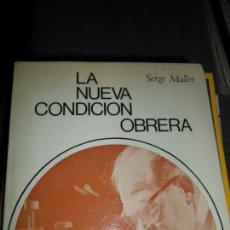 Libros de segunda mano: LA NUEVA CONDICIÓN OBRERA, SERGE MALLET, ED. TECNOS. Lote 109030471