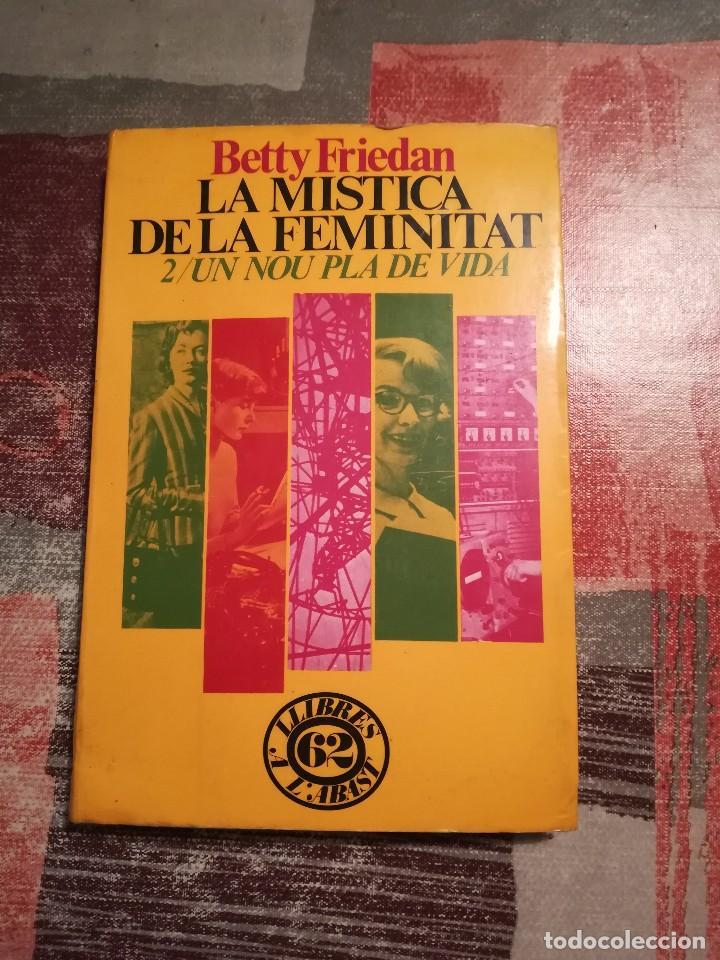LA MÍSTICA DE LA FEMINITAT - BETTY FRIEDAN - 2/UN NOU PLA DE VIDA - 1975 - EN CATALÀ (Libros de Segunda Mano - Pensamiento - Sociología)