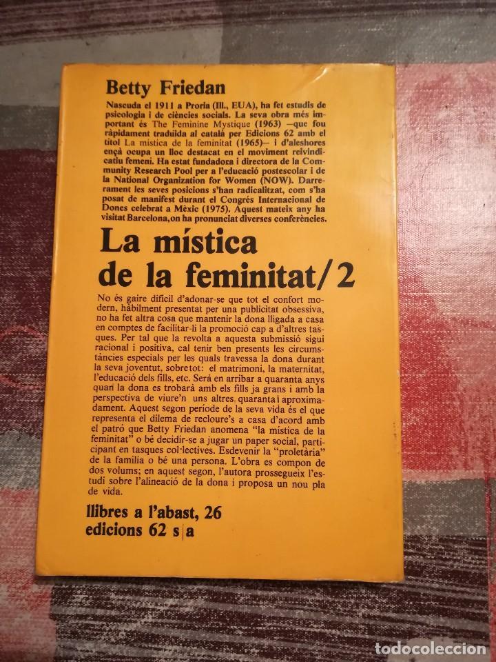 Libros de segunda mano: La mística de la feminitat - Betty Friedan - 2/Un nou pla de vida - 1975 - en català - Foto 2 - 109158435