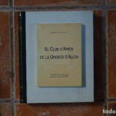 Libros de segunda mano: (PAÍS VALENCIÀ) (ALCOY) EL CLUB D'AMICS DE LA UNESCO D'ALCOI - PEDRO JUAN PARRA VERDÚ. Lote 109257571