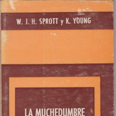Libros de segunda mano: LA MUCHEDUMBRE Y EL AUDITORIO. DE W.J.H. SPROTT Y K.YOUNG. Lote 109269867