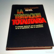 Libros de segunda mano: JEAN-FRANÇOIS REVEL. LA TENTACIÓN TOTALITARIA. ED. PLAZA JANÉS, 1976. Lote 109770791