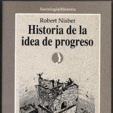 Libros de segunda mano: HISTORIA DE LA IDEA DE PROGRESO - ROBERT NISBET *. Lote 109774619