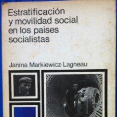 Libros de segunda mano: JANINA MARKIEWICZ-LAGNEAU. ESTRATIFICACIÓN Y MOVILIDAD SOCIAL EN LOS PAÍSES SOCIALISTAS. 1971. Lote 109816271