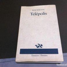 Libros de segunda mano: JAVIER ECHEVERRÍA. TELÉPOLIS. ED. DESTINO / ENSAYOS, 1994. Lote 109875263