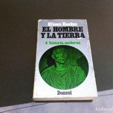 Libros de segunda mano: ELISEO RECLUS. EL HOMBRE Y LA TIERRA (4) HISTORIA MODERNA. ED. DONCEL, 1975. Lote 109882987