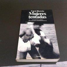 Libros de segunda mano: CAROL BOTWIN. MUJERES TENTADAS. LAS PASIONES, PELIGROS Y ZOZOBRAS DE LA INFIDELIDAD FEMENINA. 1994. Lote 109941803