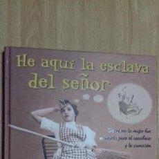 Libros de segunda mano: HE AQUI LA ESCLAVA DEL SEÑOR LUIS OTERO. Lote 109563031