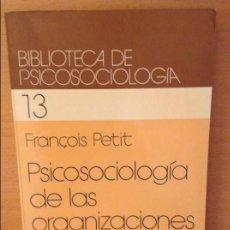 Libros de segunda mano: PSICOSOCIOLOGIA DE LAS ORGANIZACIONES (FRANÇOIS PETIT) HERDER. Lote 159915804