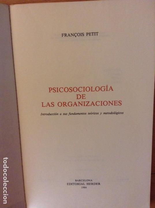 Libros de segunda mano: PSICOSOCIOLOGIA DE LAS ORGANIZACIONES (FRANÇOIS PETIT) HERDER - Foto 3 - 159915804