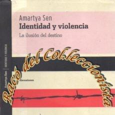 Libros de segunda mano - IDENTIDAD Y VIOLENCIA (LA ILUSION DEL DESTINO), AMARTYA SEN, EDITORIAL KATZ, 2007 - 110028327