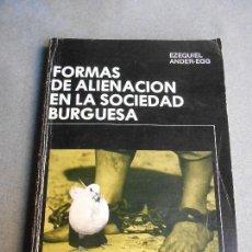 Libros de segunda mano: FORMAS DE ALIENACION EN LA SOCIEDAD BURGUESA. Lote 110570271