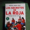 Libros de segunda mano: LIBRO FÚTBOL.LOS SECRETOS DE LA ROJA. Lote 110787763