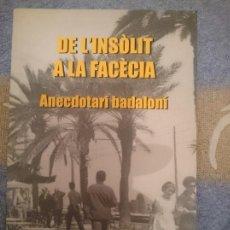 Libros de segunda mano: DE L´INSOLIT A LA FACECIA - ANECDOTARI BADALONI --REFM3E1. Lote 110804715
