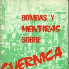 Libros de segunda mano: BOMBAS Y MENTIRAS SOBRE GÜERNICA . Lote 110961879