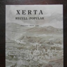 Libros de segunda mano: XERTA, RECULL POPULAR. FRANCESCA ALIERN PON. 2ª EDICIO 1995. DRCH. Lote 110981051
