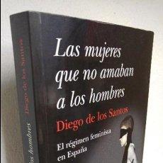Libros de segunda mano: LAS MUJERES QUE NO AMABAN A LOS HOMBRES . Lote 111089927